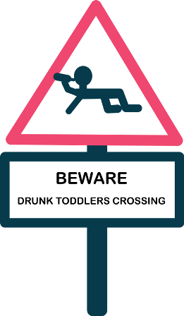 Toddlers are just like tiny drunk people